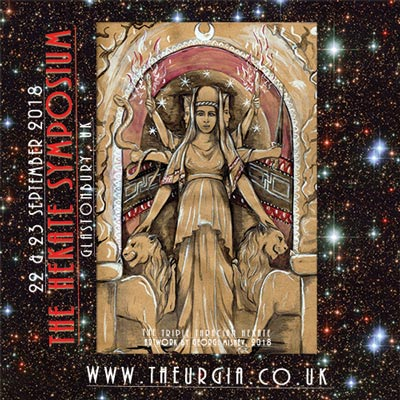 The Hekate Symposium - The Mother of the Gods, The Goddess of the Crossroads - Hekate or Hecate - a weekend dedicated to this Goddess in Glastonbury!